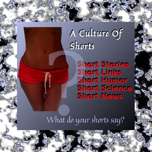 A Culture Of Shorts