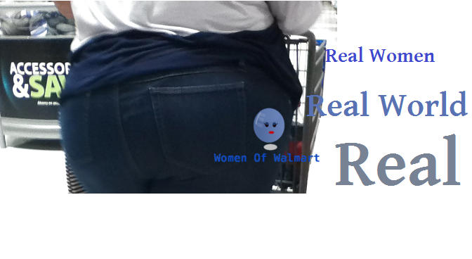 Real Women Of Walmart